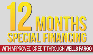 12 Months Special Financing through Wells Fargo